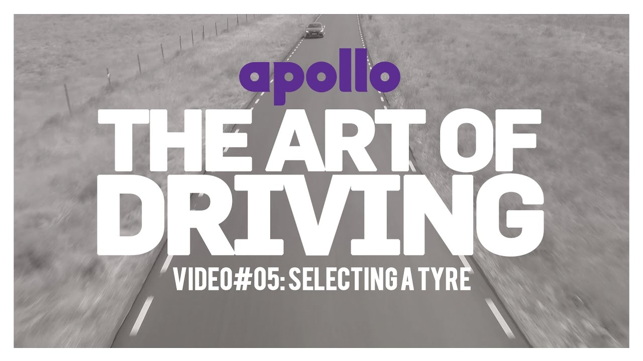 The Art Of Driving | Video 05 | Selecting The Right Tyre | Presented By Apollo Tyres